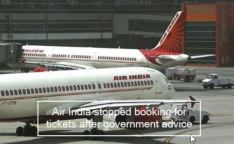 Air India stopped booking for tickets after government advice