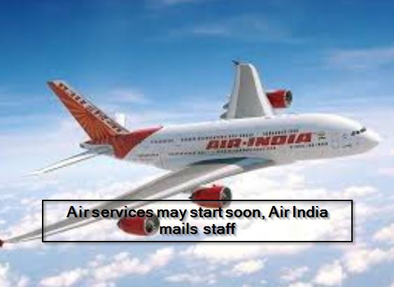 Air services may start soon, Air India mails staff
