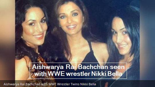 Aishwarya Rai Bachchan seen with WWE wrestler Nikki Bella