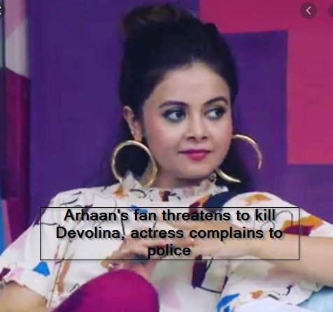 Arhaan's fan threatens to kill Devolina, actress complains to police
