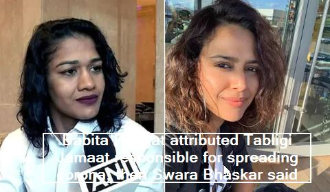 Babita Phogat attributed Tabligi Jamaat responsible for spreading corona, then Swara Bhaskar said