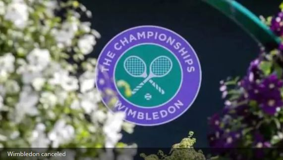 Corona's havoc Wimbledon won't be played this year, canceled for the first time since World War II