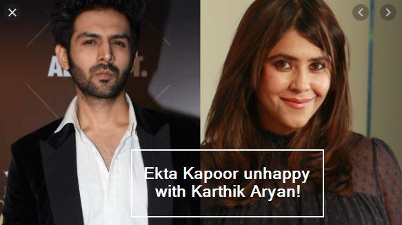 Ekta Kapoor unhappy with Karthik Aryan!