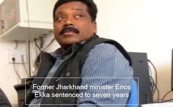 Former Jharkhand minister Enos Ekka sentenced to seven years