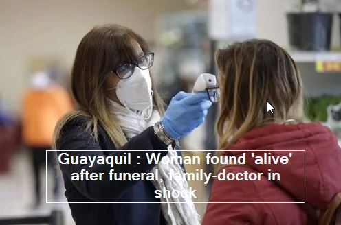 Guayaquil - Woman found 'alive' after funeral, family-doctor in shock