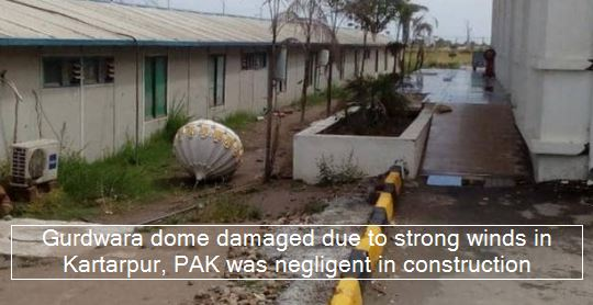 Gurdwara dome damaged due to strong winds in Kartarpur, PAK was negligent in construction