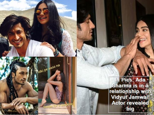 In Pics- Ada Sharma is in a relationship with Vidyut Jamwal! Actor revealed big