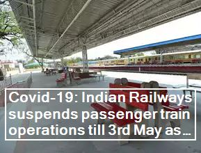 Covid-19: Indian Railways suspends passenger train operations till 3rd May as PM extends lockdwon