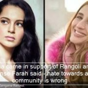 Kangana came in support of Rangoli and in response Farah said - hate towards any community is wrong