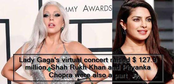 Lady Gaga's virtual concert raised $ 127.9 million, Shah Rukh Khan and Priyanka Chopra were also a part