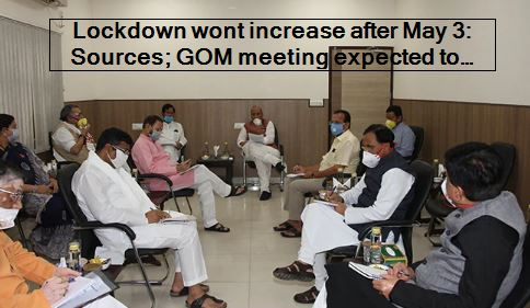 Lockdown wont increase after May 3, Sources , GOM meeting expected to discuss plan after lockdown