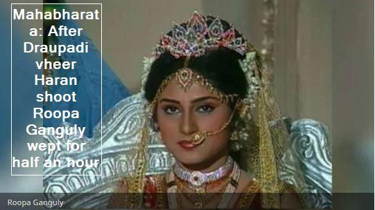 Mahabharata- After Draupadi vheer Haran shoot Roopa Ganguly wept for half an hour