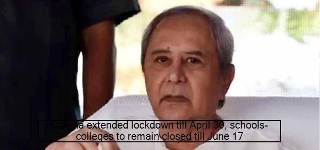 Odisha extended lockdown till April 30, schools-colleges to remain closed till J