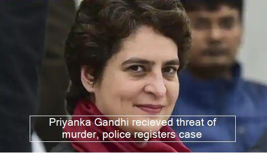 Priyanka Gandhi recieved threat of murder, police registers case