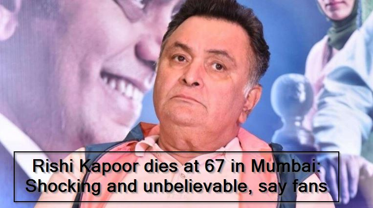 -Rishi Kapoor dies at 67 in Mumbai_ Shocking and unbelievable, say fans - Movies