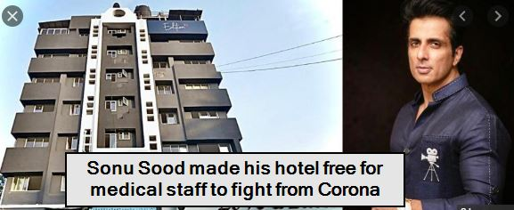 Sonu Sood made his hotel free for medical staff to fight from Corona