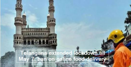 Telangana extended lockdown till May 7, ban on online food delivery