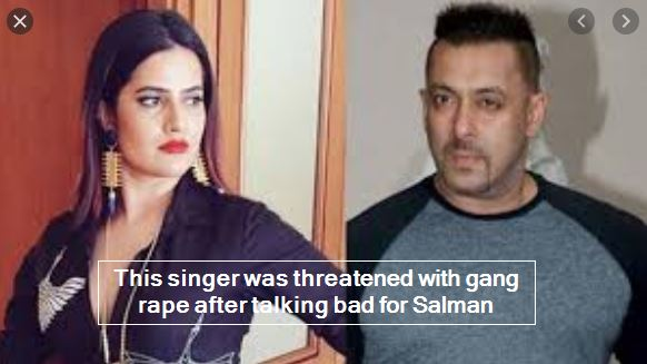 This singer was threatened with gang rape after talking bad for Salman