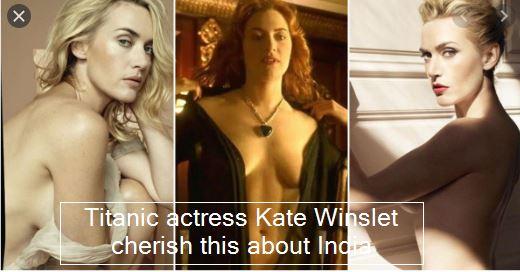Titanic actress Kate Winslet cherish this about India
