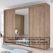 Vastu Home - Direction to keep wardrobe to have full flow of wealth