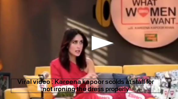 Viral video Kareena kapoor scolds at staff for not ironing the dress properly