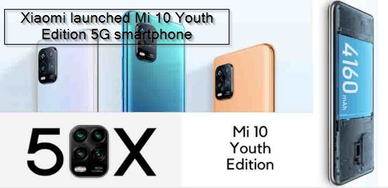 Xiaomi launches Mi 10 Youth Edition 5G smartphone news in Hindi