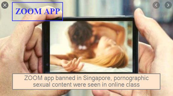 ZOOM app banned in Singapore, pornographic sexual content were seen in online class