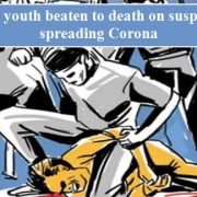 mob lynching - Muslim Youth beaten to death by suspecting conspiracy to spread corona virus