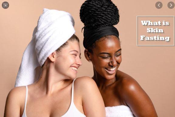 skin care- skin fasting