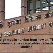 11 digit mobile number from now on, TRAI recommends, use zero before calling from landline