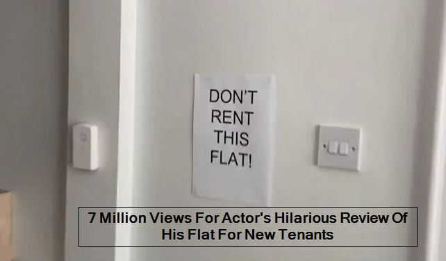 7 Million Views For Actor's Hilarious Review Of His Flat For New Tenants