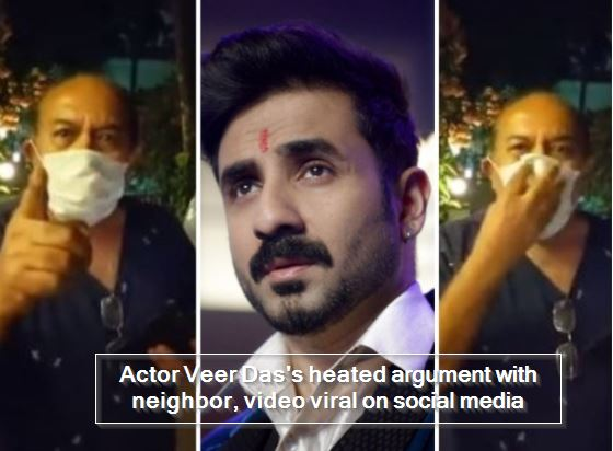 Actor Veer Das's heated argument with neighbor, video viral on social media