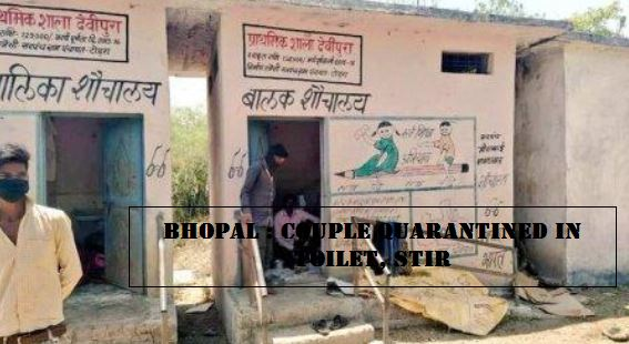 BHOPAL - COUPLE QUARANTINED IN TOILET