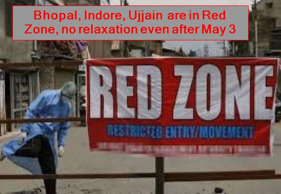 Bhopal, Indore, Ujjain are in Red Zone, no relaxation even after May 3