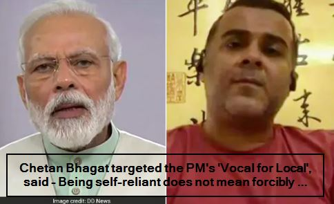 Chetan Bhagat targeted the PM's 'Vocal for Local', said - Being self-reliant does not mean forcibly ...