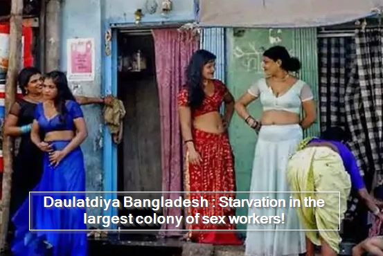 Daulatdiya Bangladesh - Starvation in the largest colony of sex workers