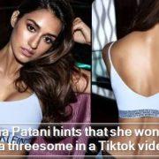 Disha Patani hints that she wont mind a threesome in a Tiktok videoDisha Patani hints that she wont mind a threesome in a Tiktok video