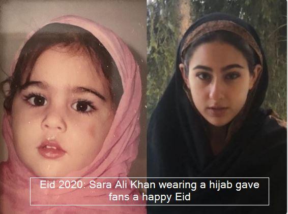 Eid 2020- Sara Ali Khan wearing a hijab gave fans a happy EidEid 2020- Sara Ali Khan wearing a hijab gave fans a happy Eid