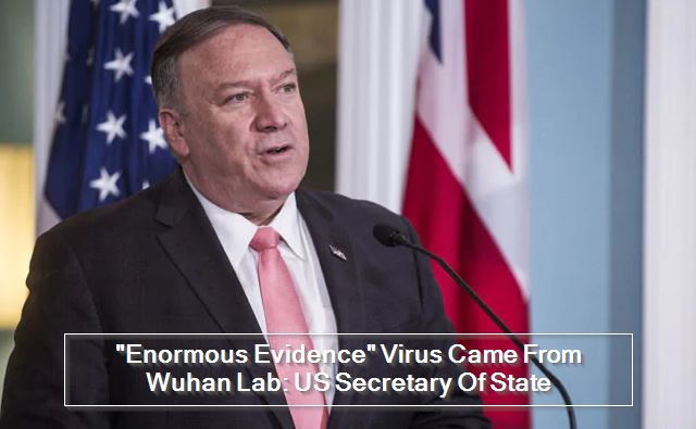 Enormous Evidence- Virus Came From Wuhan Lab- US Secretary Of State
