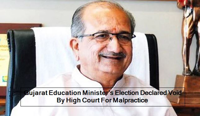 Gujarat Education Minister Bhupendrasinh Chudasama's Election Declared Void By H