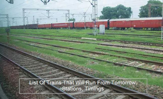 IRCTC Booking_ List Of Trains That Will Run From Tomorrow, Stations, Timings