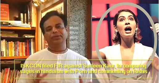 ISKCON filed FIR against Surleen Kaur, for comparing sages in hinduism with Porn and commenting on Rishis