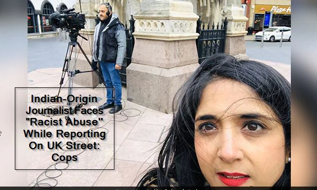 Indian-Origin Journalist Faces Racist Abuse While Reporting On UK Street_ Cops