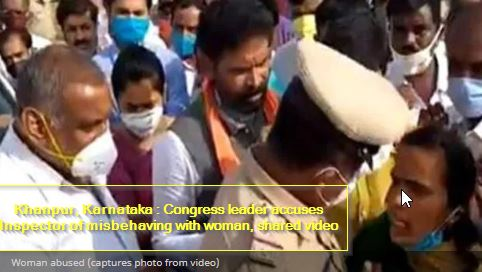Khanpur, Karnataka - Congress leader accuses Inspector of misbehaving with woman, shared video
