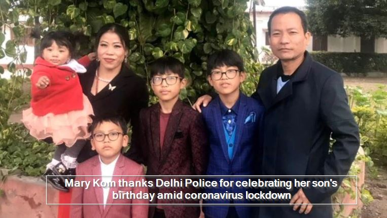 Mary Kom thanks Delhi Police for celebrating her son's birthday amid coronavirus