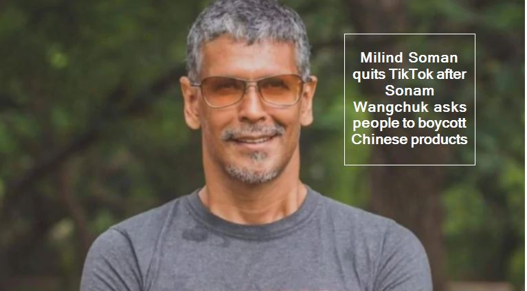 Milind Soman quits TikTok after Sonam Wangchuk asks people to boycott Chinese products