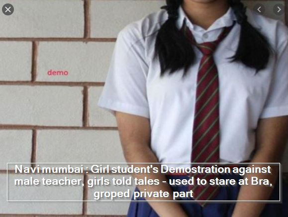Navi mumbai - Girl student's Demostration against male teacher, girls told tales - used to stare at Bra, groped private part