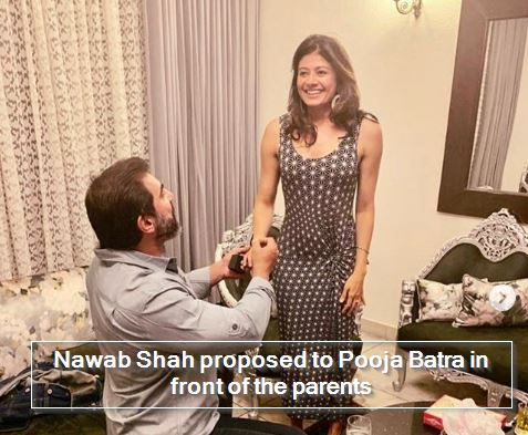 Nawab Shah proposed to Pooja Batra in front of the parentsNawab Shah proposed to Pooja Batra in front of the parents