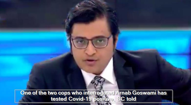 One of the two cops who interrogated Arnab Goswami has tested Covid-19 positive,