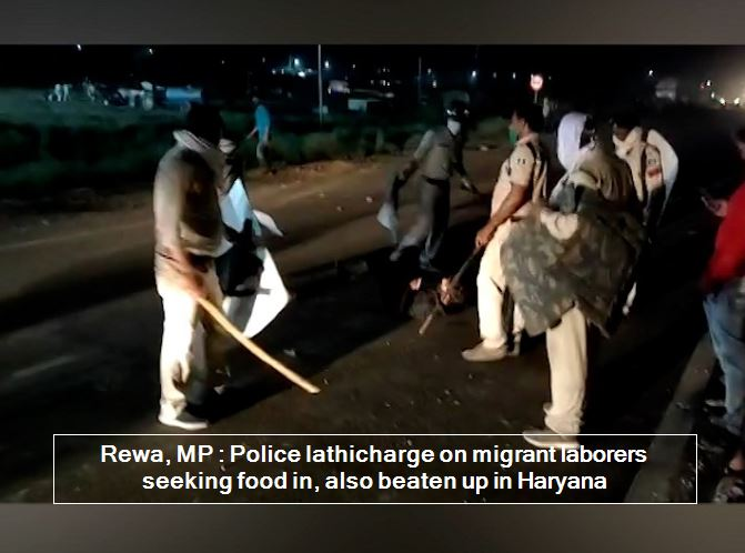 Police Lathicharge On Migrant Labourers Seeking Food In MP's Rewa, In Haryana To